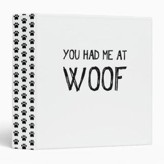 You Had Me At Woof Vinyl Binder