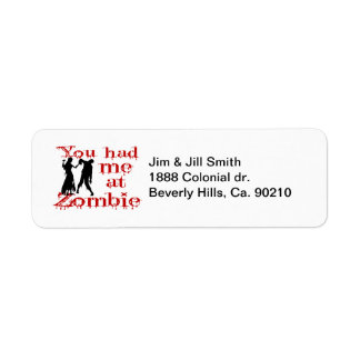 You Had Me At Zombie Return Address Label