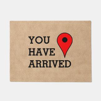 You Have Arrived At Your Destination Modern Funny Doormat
