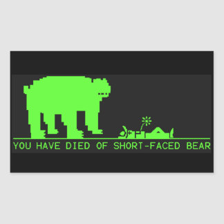 You Have Died Of Short-Faced Bear OT tribute Sticker