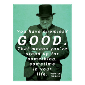 You have enemies? Winston Churchill Quote Postcard