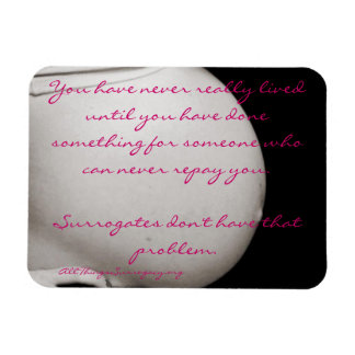 """""""You have never really lived..."""" Surrogacy Magnet"""