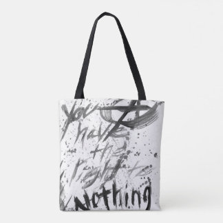 You have the right to Nothing Tote Bag