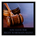 You Have The Right To Remain Silent Poster