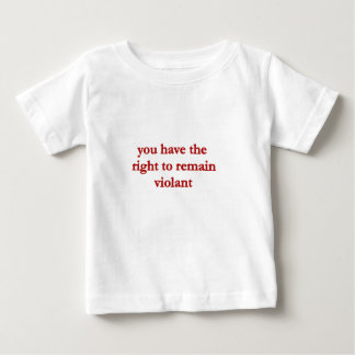 you have the right to remain violent tshirts
