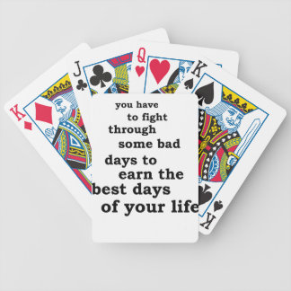 you have though some bad days to earn the best day bicycle playing cards