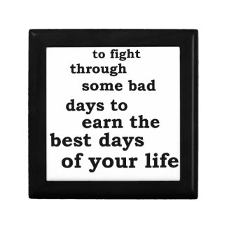 you have though some bad days to earn the best day gift box
