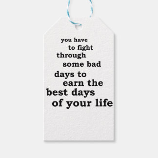 you have though some bad days to earn the best day gift tags