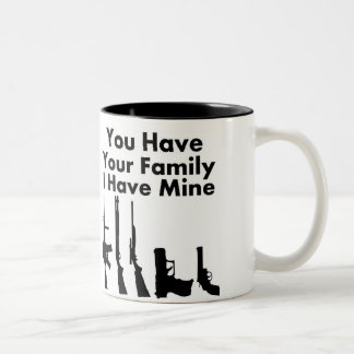 You have your family I have mine Two-Tone Coffee Mug
