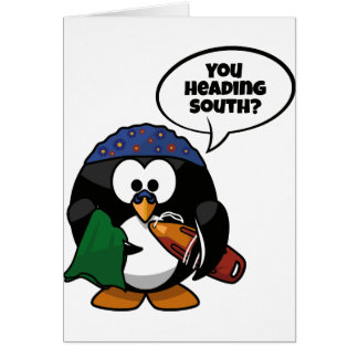 You Heading South Greeting Card