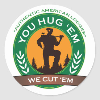 You Hug 'Em We Cut 'Em Round Sticker