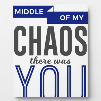 You In The Chaos Plaque
