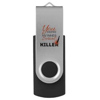 You inspire my inner serial killer USB flash drive