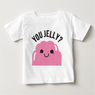 You Jelly? Baby T-Shirt
