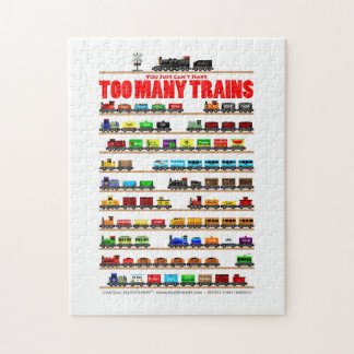 You Just Can't Have Too Many Trains! Jigsaw Puzzle