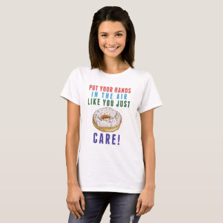 You Just Donut (don't) Care T-shirt
