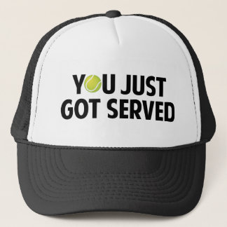 You Just Got Served Trucker Hat