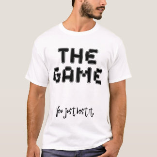 You Just Lost The Game (light) T-Shirt