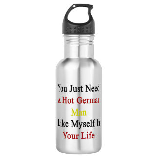 You Just Need A Hot German Man Like Myself In Your