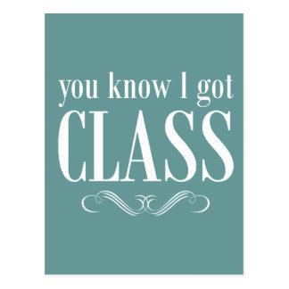 You Know I Got Class Postcard