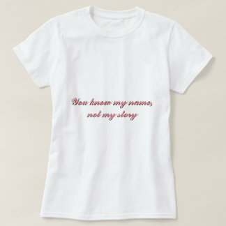 You know my nasty, not my story T-Shirt