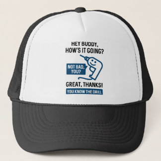 You Know The Drill Trucker Hat