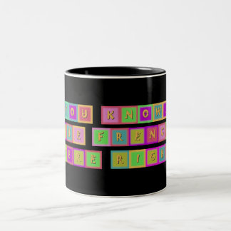 You know, the French were right... Two-Tone Coffee Mug