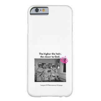 You know the higher the hair, the closer to God. Barely There iPhone 6 Case