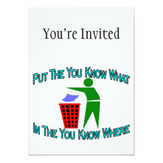 "You Know What You Know Where Trash Can 5"" X 7"" Invitation Card"