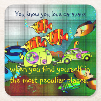 You Know You Love Caravans Square Paper Coaster