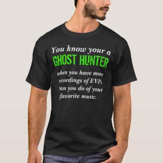 You know your a ghost hunter T-Shirt #4