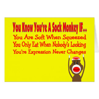 You Know You're A Sock Monkey IF... Greeting Card