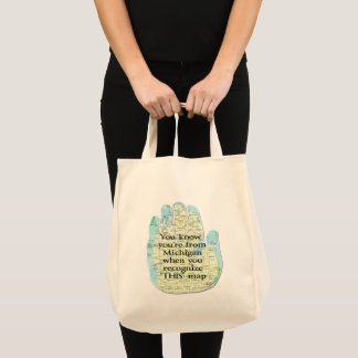 You Know You're From Michigan When Tote Bag