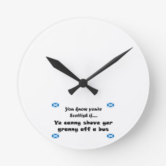 You know you're Scottish.... Round Clock