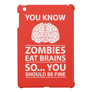 You Know - Zombies Eat Brains Joke Cover For The iPad Mini