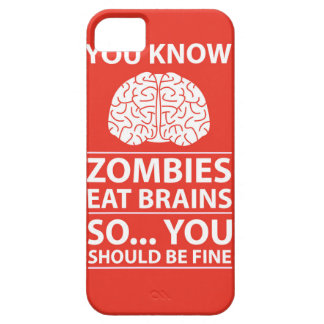 You Know - Zombies Eat Brains Joke iPhone 5 Cover