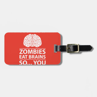 You Know - Zombies Eat Brains Joke Luggage Tag