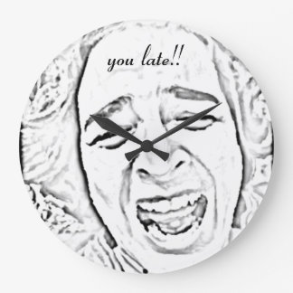 you late Hilarious Crying Laughing Face Print Large Clock