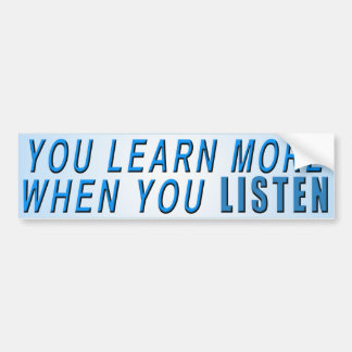 You Learn More ... Bumper Sticker