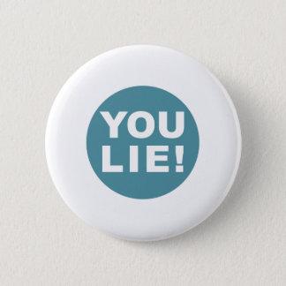 YOU LIE! 2 INCH ROUND BUTTON
