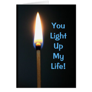 You Light Up My Life! Happy Anniversary Card
