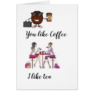 You like Coffee I like Tea Valentine's Card