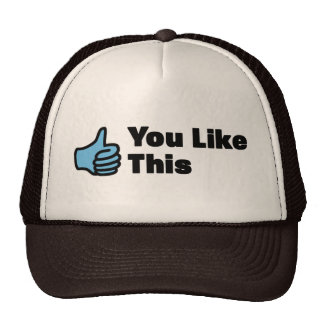 You Like This Trucker Hat