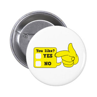 YOU LIKE? yes or no 2 Inch Round Button