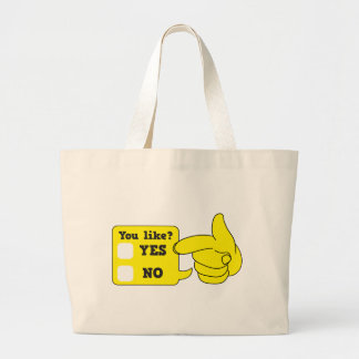 YOU LIKE? yes or no Large Tote Bag