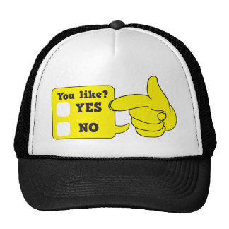 YOU LIKE? yes or no Trucker Hat