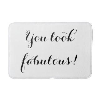 You Look Fabulous Bath Mat