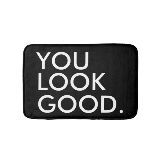 You look good funny hipster humour quote saying bath mat