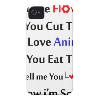 You love flowers, but you cut them. love animal Case-Mate iPhone 4 cases