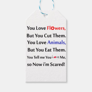 You love flowers, but you cut them. love animal pack of gift tags